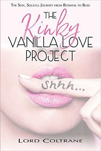 The The Kinky Vanilla Love Project by Lord Coltrane product recommended by Kasey Woods on Improve Her Health.
