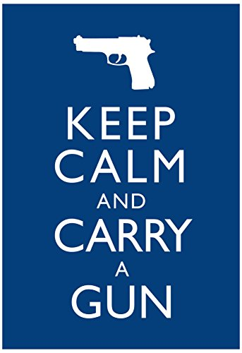 Keep Calm and Carry A Gun Print Poster