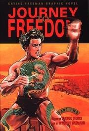 Journey To Freedom - Crying Freeman Graphic Novel #2