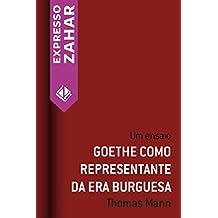 Goethe como respresentante da era burguesa: Um ensaio