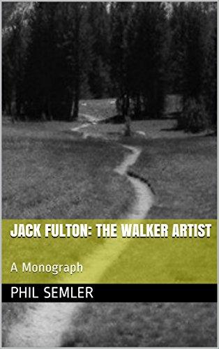- Jack Fulton: The Walker Artist: A Monograph