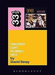 Tom Waits' Swordfishtrombones (33 1/3) by David Smay (2007-12-15)
