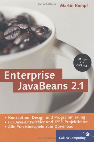 Enterprise JavaBeans 2.1: Aktuell zur J2EE 1.4 (Galileo Computing)