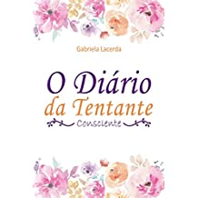 O Diário da Tentante Consciente (Portuguese Edition)