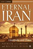 img - for BY Clawson, Patrick L ( Author ) [{ Eternal Iran: Continuity and Chaos (Middle East in Focus) By Clawson, Patrick L ( Author ) Nov - 27- 2005 ( Hardcover ) } ] book / textbook / text book