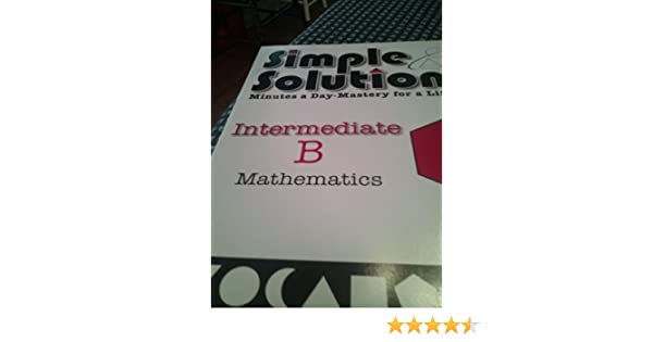Simple solutions mathematics intermediate b se nancy mcgraw simple solutions mathematics intermediate b se nancy mcgraw 9781934210109 amazon books fandeluxe Image collections