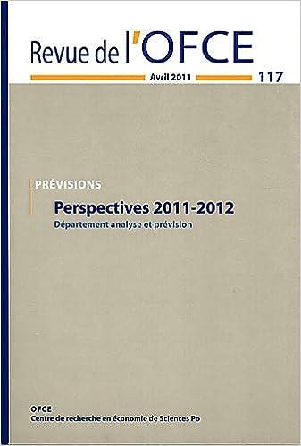 Livres gratuits Revue de l'OFCE, N° 117, avril 2011 : Perspectives 2011-2012 : Département analyse et prévision pdf