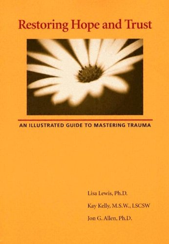 Download Restoring Hope And Trust: An Illustrated Guide To Mastering Trauma pdf