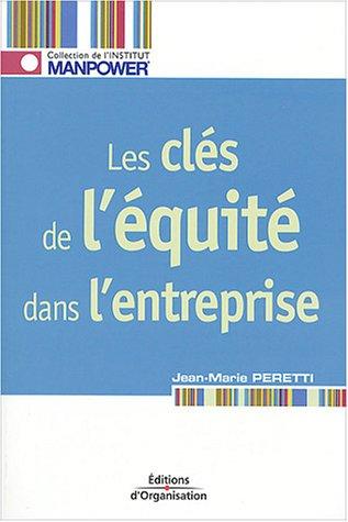 Les clés de l'équité dans l'entreprise (French Edition)