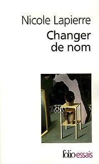 Changer de nom par Nicole Lapierre