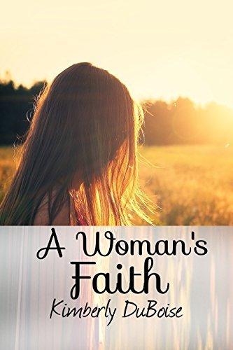 Book: A Woman's Faith by Kimberly DuBoise