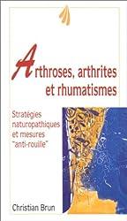 Arthroses, arthrites et rhumatismes : Fléau du 20ème siècle, mode d'emploi d'une articulation saine