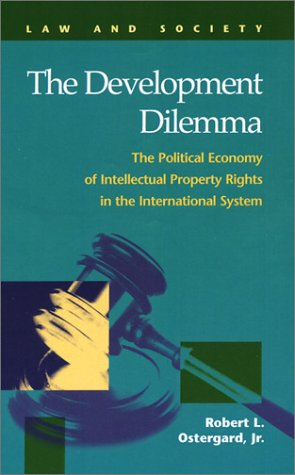 The Development Dilemma: The Political Economy of Intellectual Property Rights in the International System (Law and Soci