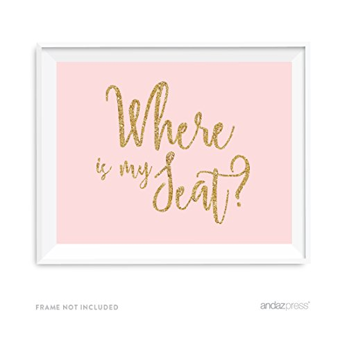 Andaz Press Blush Pink Gold Glitter Print Wedding Collection, Party Signs, Where is My Seat?, 8.5x11-inch, 1-Pack, Place Card Table Signage (Glitter Wedding)