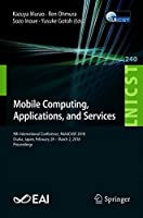Mobile Computing, Applications, and Services: 9th International Conference Front Cover