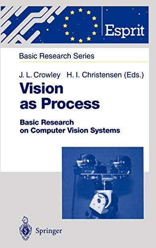 - Vision as Process: Basic Research on Computer Vision Systems (ESPRIT Basic Research Series)