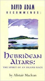 Hebridean Altars: The Spirit of an Island Race