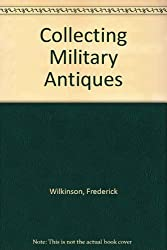 Collecting Military Antiques