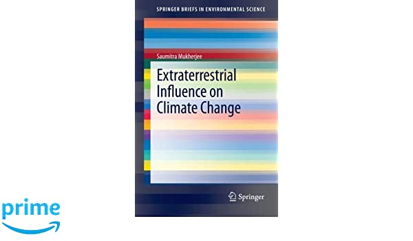 Extraterrestrial Influence on Climate Change (SpringerBriefs in Environmental Science)
