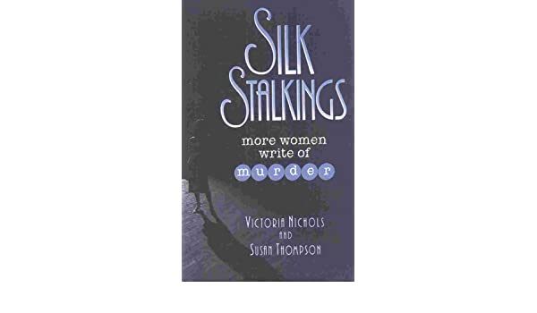 0fb3ef6dda9 Amazon.com  Silk Stalkings  More Women Write of Murder (9781578860128)  Victoria  Nichols  Books