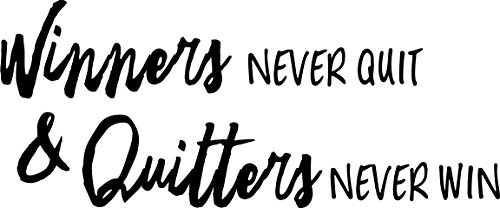Winners Never Quit & Quitters Never Win - Inspirational Life Quote - Wall Art Vinyl Decal - 15