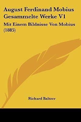 August Ferdinand Mobius Gesammelte Werke V1: Mit Einem