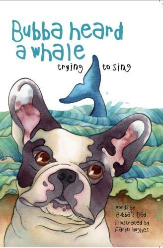 Whales Favorite Book (Bubba Heard a Whale (Trying to Sing) (Volume 3))
