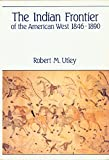 The Indian Frontier of the American West, 1846-1890, Utley, Robert Marshall, 0826307159