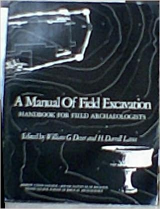A Manual of Field Excavation: Handbook for Field Archaeologists