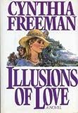 Illusions of Love, Cynthia Freeman, 0425085295