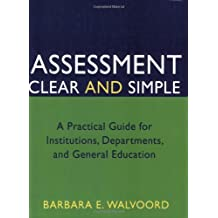 Assessment Clear and Simple: A Practical Guide for Institutions, Departments, and General Education (Jossey-Bass...