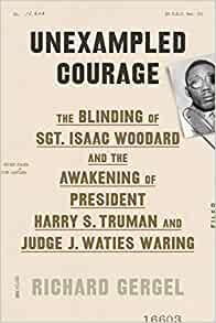 Amazon.com: Unexampled Courage: The Blinding of Sgt. Isaac Woodard ...