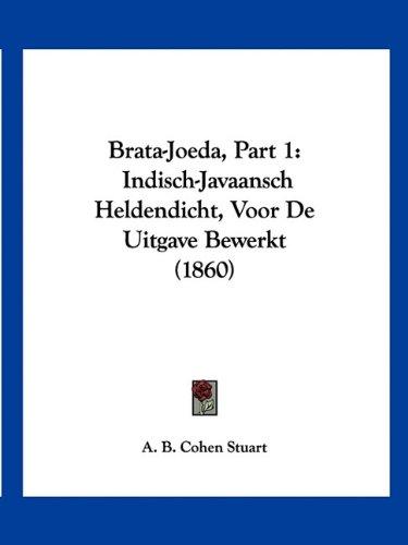 Download Brata-Joeda, Part 1: Indisch-Javaansch Heldendicht, Voor De Uitgave Bewerkt (1860) (Chinese Edition) PDF