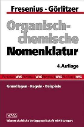 Organisch-chemische Nomenklatur: Grundlagen - Regeln - Beispiele