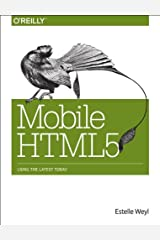 Mobile HTML5: Using the Latest Today Paperback