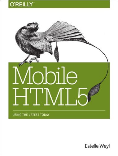 Mobile HTML5 by Estelle Weyl, Publisher : O'Reilly Media