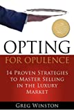 Opting for Opulence, Greg Winston, 160037509X