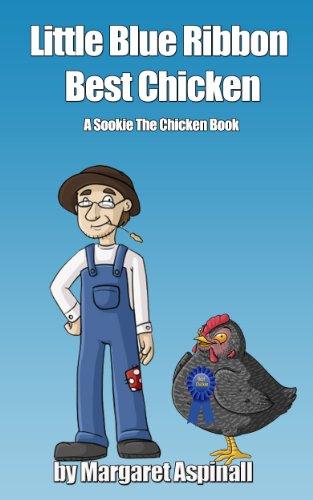 Little Blue Ribbon Best Chicken: A Sookie The Chicken Book