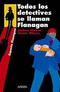 Todos los detectives se llaman Flanagan par Martín