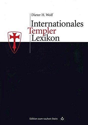 Internationales Templerlexikon (Edition zum rauhen Stein)