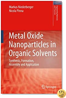 Metal Oxide Nanoparticles in Organic Solvents: Synthesis, Formation, Assembly and Application (Engineering Materials and Processes)
