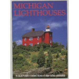 Michigan Lighthouses Book: 75 color pictures covering Michigan's most scenic lighthouses ()
