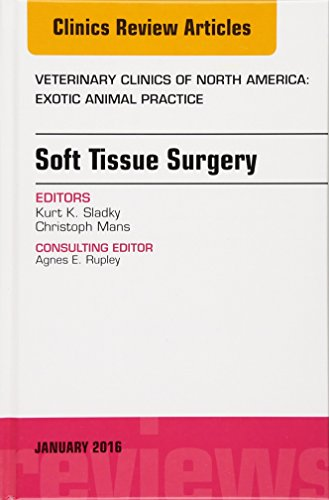 Reviews/Comments Soft Tissue Surgery, Issue Veterinary Clinics North America: Exotic Animal Practice (The Clinics: Medicine)