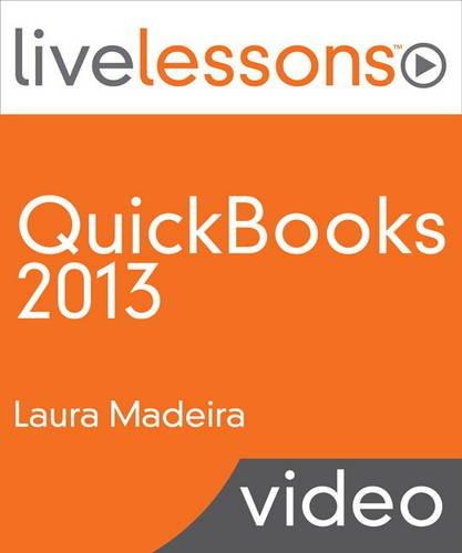 QuickBooks 2013 LiveLessons (video Training): For All QuickBooks Pro, Premier and Enterprise Users - Corporation Desktop