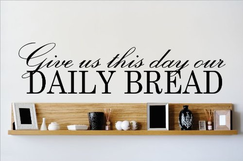 Design with Vinyl OMG 503 Black Give Us This Day Our Daily Bread Quote Lettering Decal Home Decor Kitchen Living Room Bathroom,  10 by 40-Inch, Black - Our Daily Bread Dies