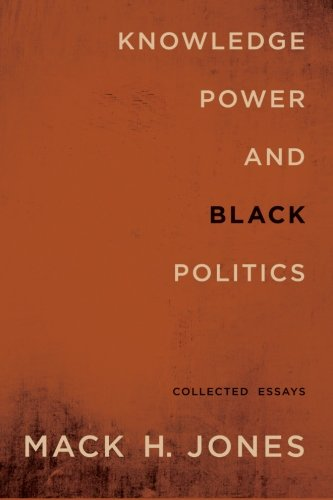 Search : Knowledge, Power, and Black Politics: Collected Essays (SUNY series in African American Studies)