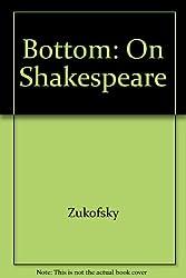 Bottom: On Shakespeare