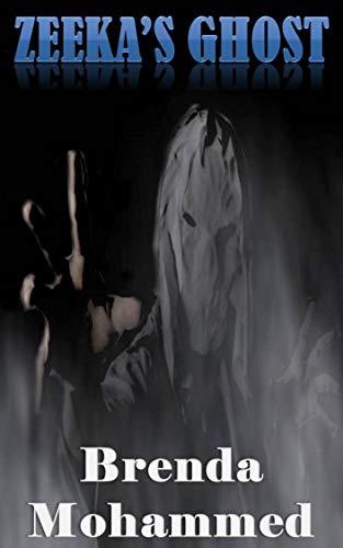 Book: Zeeka's Ghost (Revenge of Zeeka Book 4) by Brenda Mohammed