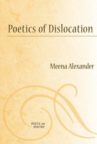 Poetics of Dislocation (Poets On Poetry)