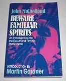 Beware Familiar Spirits, John Mulholland, 0684161818